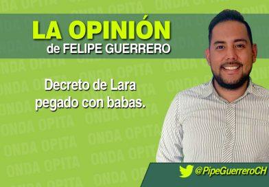 Opinión | Decreto de Lara pegado con babas.