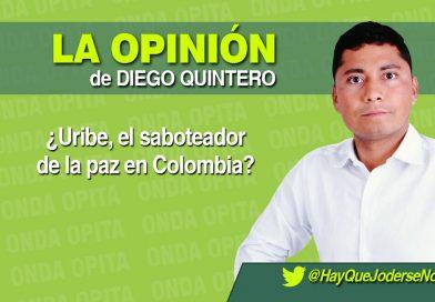 Opinión | ¿Uribe, el saboteador de la paz en Colombia?